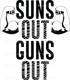 Suns Out Guns Out - SVG & DXF