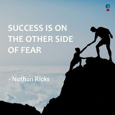 Success is on the other side of fear. - Nathan Ricks