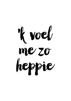 'k voel me zo heppie #dutch #quotes