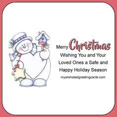 Wishing you and your loved ones a safe and happy holiday season.   myanimatedgreetingcards.com #Christmas #MerryChristmas #ChristmasWishes