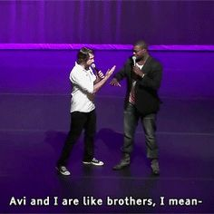 Avi and I are like brothers, I mean-