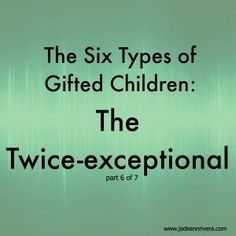 #gifted #2ekids The six types og Gifted Children The twice-exceptional