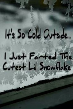 too cold more cold outside sooo cold winter quotes funny bones