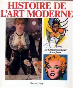 HISTOIRE DE L'ART MODERNE DES IMPRESSIONNISTES A: Amazon.com: COLLECTIF: Books