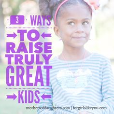 """My firstborn daughter is… Well a certified first born! Leadership comes to her naturally. She's self-motivated, persistent, persuasive and a rule follower in every sense of the word. I love every moment of watching her gifts blossom, yet, often times her independence and drive scares me to death! In a... <a href=""""http://mothersofdaughters.com/3-tips-for-raising-truly-great-kids/"""">Read More →</a>"""