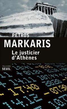 Découvrez Le Justicier d'Athènes, de Petros Markaris sur Booknode, la communauté du livre