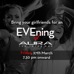 Get ready to get pampered at the best #Vodka Bar of the city. Bring your girlfriends and come for an #EVEningAtAura on Friday- 27th March, 7.30 pm onward!
