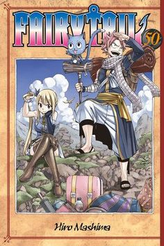 by Hiro Mashima GETTING THE BAND BACK TOGETHER Natsu, Lucy and Happy are on a journey to find their former comrades and revive Fairy Tail! They've managed to meet up with Wendy and Carla, who have joi