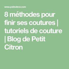 8 méthodes pour finir ses coutures | tutoriels de couture | Blog de Petit Citron