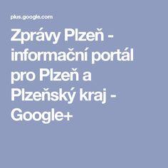 Zprávy Plzeň - informační portál pro Plzeň a Plzeňský kraj - Google+