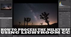 How To Process The Milky Way Using Adobe Lightroom CC - DIY Photography