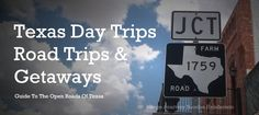 Texas Day Trips, Road Trips and Getaways....Explore Back Roads Texas