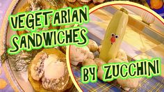 🍅 Vegetarian Sandwiches By Zucchini  🍏 Let's cook with Funny Fru! 😃