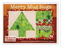 This pattern is perfect for the holidays! Included are instructions to make a set of 8 different merry mug rugs. Strip piecing and simple applique make these a snap to put together. Great for a handmade holiday touch for your home or use the pattern to make gifts for neighbors, friends, or co-workers.