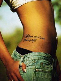 """Sexy Quote Tattoo For Fashion Girls. """"Fall down seven times, stand up eight"""""""