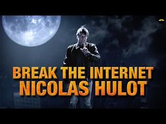 Break The Internet - Nicolas Hulot - YouTube