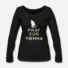 PRAY FOR VIENNA WIEN ANSCHLAG Vienna, Pray, Trends, Sweatshirts, Sweaters, Fashion, Moda, Fashion Styles, Trainers