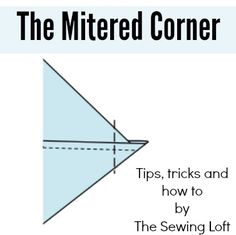 Learn how to make Mitered Corners in 3 easy steps. The Sewing Loft