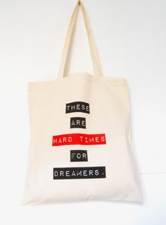 Screen printed cotton tote bag - Hard Times For Dreamers - By Arigato