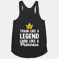 Train Like A Legend Look Like A Princess