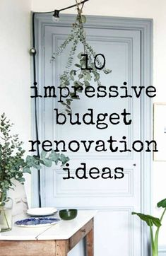 10 Impressive Budget Renovation Ideas  frugal home improvement that will look amazing within your thrifty home makeover budget