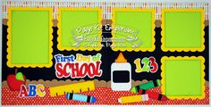 First Day of School Pre-Cut Scrapbook Page Kit Photo mats sized for 4x4 and 4x6 photos  Kit includes all pre-cut items to make the two page 12x12