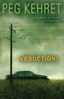 Abduction!, by Peg Kehret (1 vote)