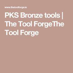 PKS Bronze tools | The Tool ForgeThe Tool Forge