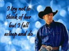 George Strait ... Baby Blue I love this song!