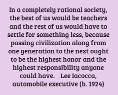In a completely rational society, the best of us would...