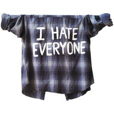 I HATE EVERYONE Printed Text Flannel Unisex Shirt (Colors may vary,... ($27) ❤ liked on Polyvore featuring tops, shirts, flannel, long sleeves, plaid, shirts & tops, flannel shirts, plaid flannel shirt, tartan plaid flannel shirt and plaid top