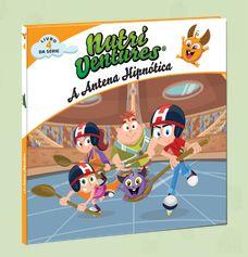 LIVRO 4 NUTRI VENTURES – A ANTENA HIPNÓTICA Descobre: Um livro com toda a informação para fomentar uma educação saudável.
