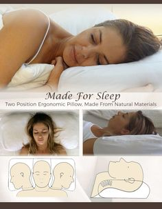 Two Position Ergonomic Pillow. Made from Natural Materials. Adjustable in 3 sections, and made in 6 different sizes! Launching on Kick Starter: www.madeforsleep.com