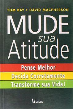 Mude Sua Atitude - Pense Melhor. Decida Corretamente. Transforme Sua V Books To Read, My Books, Coaching, Critical Thinking Skills, Read Later, Book Authors, Book Recommendations, Personal Development, Audio Books