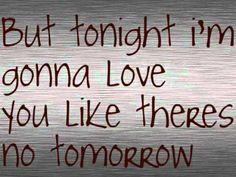 Tomorrow By: Chris Young with Lyrics!  No copyright infringement intended. I do not own any part of the song.