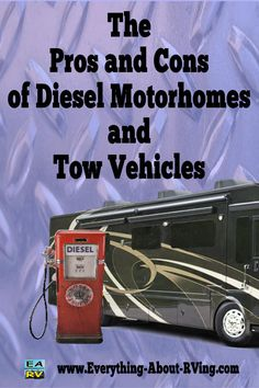 Are Diesel Motorhomes Or Tow Vehicles The Right Choice For You? You are the one…