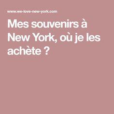 Mes souvenirs à New York, où je les achète ?