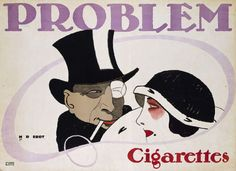 Rudi Erdt, Poster Illustration for Problem cigarettes, 1912. Germany. Actually the name of the company was Mahala-Problem, therefore this was no warning. © Kaiser Wilhelm Museum, Krefeld. Monumente online