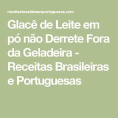 Glacê de Leite em pó não Derrete Fora da Geladeira - Receitas Brasileiras e Portuguesas