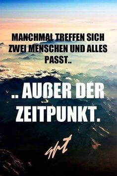 'Manchmal treffen sich zwei Menschen und alles passt...außer der Zeitpunkt.' // #leben #liebe #schicksal ~