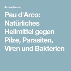 Pau d'Arco: Natürliches Heilmittel gegen Pilze, Parasiten, Viren und Bakterien