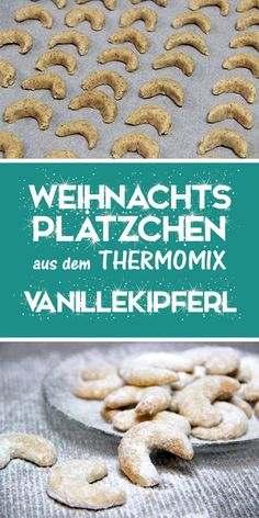 Vanillekipferl - Classic Christmas cookies with the Thermomix. - And another cl. - Vanillekipferl – Classic Christmas cookies with the Thermomix. Madeleine Chorizo, Vanilla Biscuits, Italian Cookie Recipes, Christmas Breakfast, Christmas Appetizers, Yummy Appetizers, Holiday Cookies, Holiday Recipes, Summer Recipes
