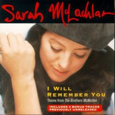 "40 Best Graduation Songs of All Time: Sarah McLachlan - ""I Will Remember You"""