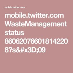 mobile.twitter.com WasteManagement status 860620766018142208?s=09