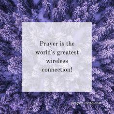 """Prayer is the world's greatest wireless connection!"" #Prayer"