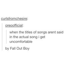 when the titles of songs aren't said in the actual song i get uncomfortable. by fall out boy.<<<lol a lot of songs don't say the title get over it wimp. By panic! At the disco Fall Out Boy, Emo Bands, Music Bands, My Tumblr, Tumblr Funny, Music Is Life, My Music, House Music, Gerard Way