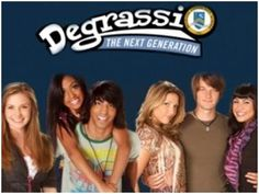 Degrassi: The Next Generation :)