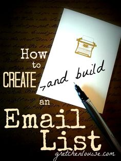 How to Create and Build an Email List via @Gretchen Louise