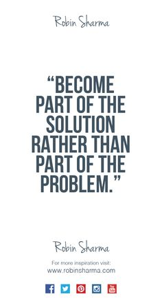 Become part of the ‪#‎solution‬ rather than part of the ‪#‎problem‬.