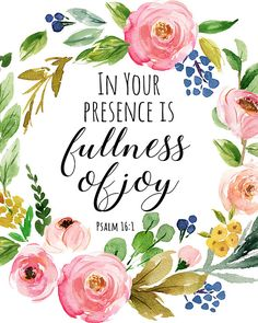 Psalm In Your presence is fullness of joy Quote Printable Bible Verse Print Scripture Print Christian Quote Flowers Quote Wall Art Psalm In Your presence is fullness of joy Quote Printable Bible Verses, Bible Verses Quotes, Bible Scriptures, Biblical Quotes, Prayer Quotes, Psalm 16, Joy Quotes, Wall Art Quotes, Quote Wall